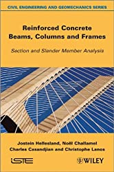 Reinforced Concrete Beams, Columns and Frames: Section and Slender Member Analysis (Iste)