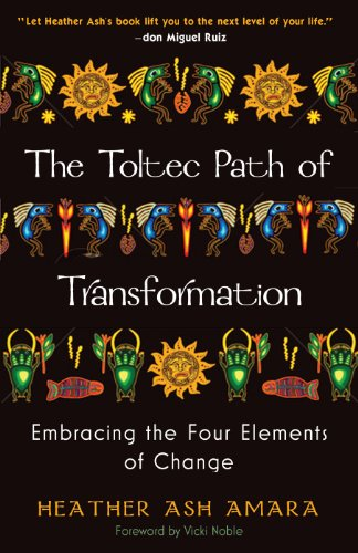 The Toltec Path Of Transformation Embracing The Four Elements Of