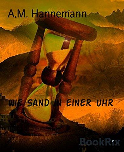 Wie Sand in einer Uhr (German Edition)