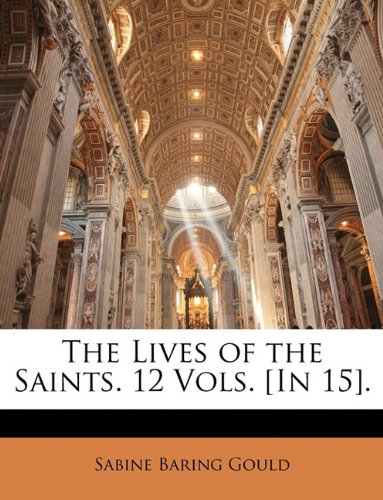 The Lives of the Saints. 12 Vols. [In 15]. ebook