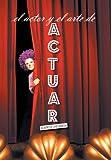 El Actor y el Arte de Actuar, Alberto Castaneda, 1463366310