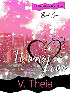 It Was Love (Taboo Love Duet Book 1) by [Theia, V]