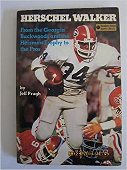 Herschel Walker: From the Georgia Backwoods and the Heisman Trophy to the Pros