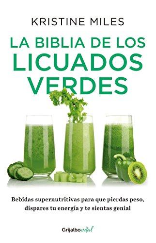 La biblia de los licuados verdes / The Green Smoothie Bible: 300 Delicious Recipes (Spanish Edition)