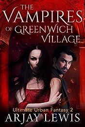 The Vampires Of Greenwich Village: Ultimate Urban Fantasy 2