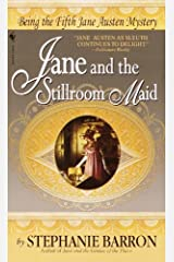 Jane and the Stillroom Maid: Being the Fifth Jane Austen Mystery (Being a Jane Austen Mystery Book 5) Kindle Edition