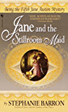 Jane and the Stillroom Maid: Being the Fifth Jane Austen Mystery (Being a Jane Austen Mystery Book 5)