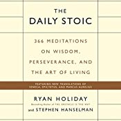 The Daily Stoic: 366 Meditations on Wisdom, Perseverance, and the Art of Living | Ryan Holiday, Stephen Hanselman