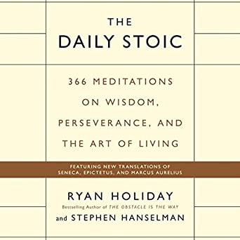 366 Meditations on Wisdom, Perseverance, and the Art of Living - Ryan Holiday, Stephen Hanselman