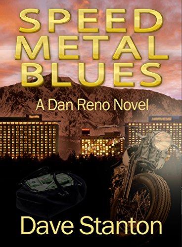 Speed Metal Blues: A Hard-Boiled Crime Novel: (Dan Reno Private Detective Noir Mystery Series) (Dan Reno Novel Series) (Bullet Rounds Blue)