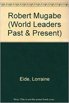 Book Robert Mugabe (World Leaders Past and Present)