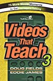 Videos That Teach 3: 75 More Movie Moments to Get Teenagers Talking (Videos That Teach Videos That Teach)