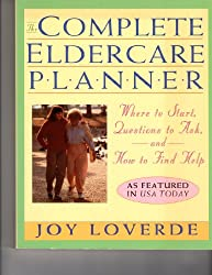 The complete elder care planner: For caregivers of aging parents or other family members