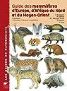 Guide des mammifères d'Europe, d'Afrique du Nord et du Moyen-Orient par Aulagnier