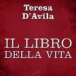 Il libro della vita | Teresa d'Avila
