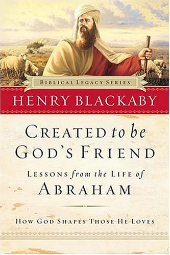 Download Created to Be God's Friend: How God Shapes Those He Loves (Biblical Legacy) PDF