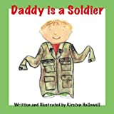 Daddy Is a Soldier, Kirsten Hallowell, 1412018536
