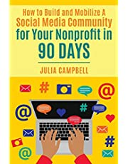 How to Build and Mobilize a Social Media Community for Your Nonprofit in 90 Days