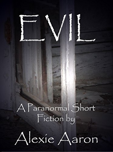 Download for free Evil: A Paranormal Short Fiction