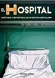 El Hospital: Aventuras y desventuras de un gestor hospitalario (Spanish Edition)