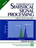 Fundamentals of Statistical Signal Processing 1st Edition