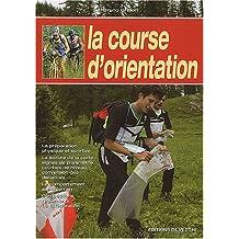 Course d'orientation (La) [nouvelle édition]