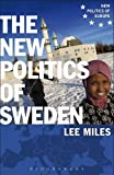 The New Politics of Sweden, Miles, Lee, 1780932421