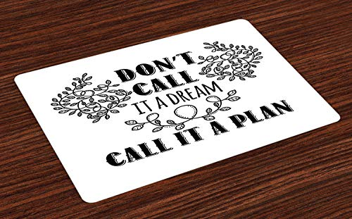 Ambesonne Dream Place Mats Set of 4, Don't Call It a Dream Call It a Plan Inspiring Creative Quote Floral Branches, Washable Fabric Placemats for Dining Room Kitchen Table Decor, Black and White