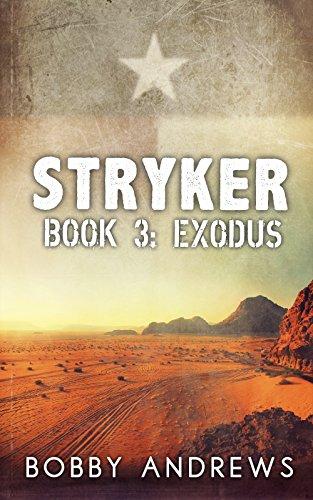 Stryker - Book Three: Exodus by [Andrews, Bobby]
