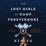 The Lost Girls of Camp Forevermore | Kim Fu