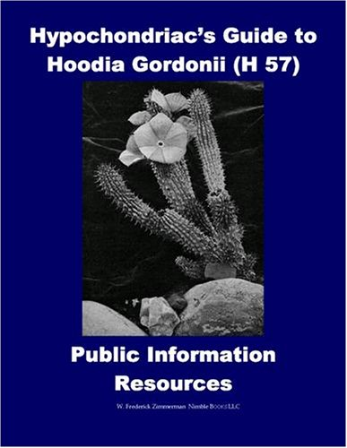 Hypochondriac's Guide to Hoodia Gordonii H (Gordonii Diet Weight Loss)