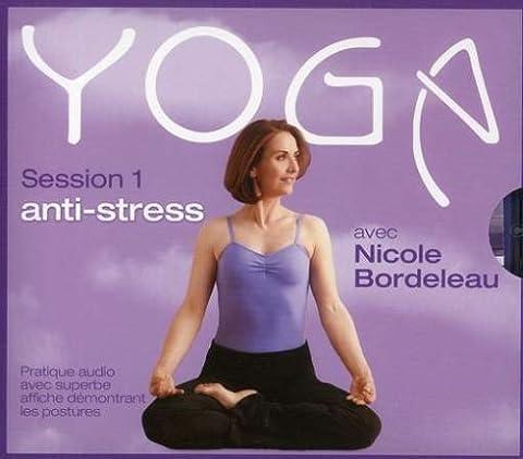 Vol. 1-Yoga Anti-Stress Session (Nicole Bordeleau)