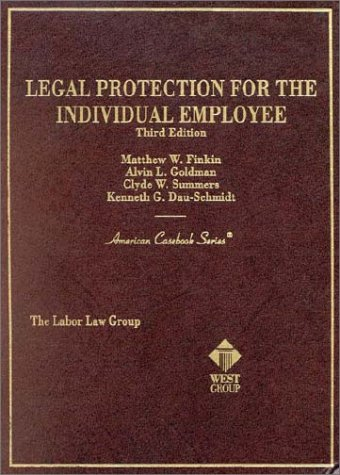 Legal Protection for the Individual Emplyee (American Casebook Series)