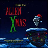 Chiodo Bros. ' Alien Xmas, Stephen Chiodo and Jim Strain, 0972938842