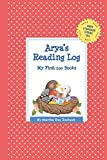 img - for Arya's Reading Log: My First 200 Books (GATST) (Grow a Thousand Stories Tall) book / textbook / text book