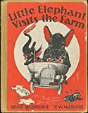 img - for Little Elephant visits the farm;: Story by Heluiz Washburn, pictures by Jean McConnell book / textbook / text book