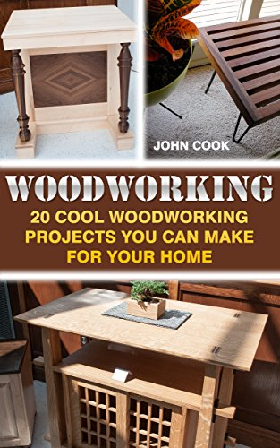 Amazon Com Woodworking 20 Cool Woodworking Projects You Can Make