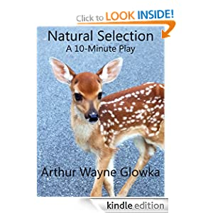 Natural Selection: A 10-Minute Play Arthur Wayne Glowka