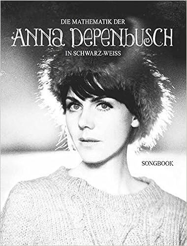 Die Mathematik Der Anna Depenbusch in Schwarz-Weiss (Pv)