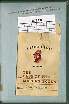 The Case of the Missing Books: A Mobile Library Mystery (The Mobile Library Mystery Series) by [Sansom, Ian]
