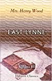 East Lynne: Volume 3, Mrs. Henry Wood, 0543879062
