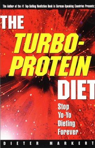 Turbo-protein Diet: Stop Yo-Yo Dieting Forever: Amazon.es: Dieter Markert: Libros en idiomas extranjeros