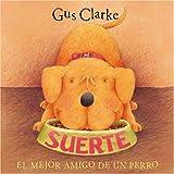 Suerte, Gus Clarke, 1933605081