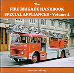 Book Fire Brigade Handbook: Special Appliances v. 2 (British Bus Publishing)