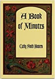A Book of Minutes : Poems, Bowers, Cathy Smith, 0916078582