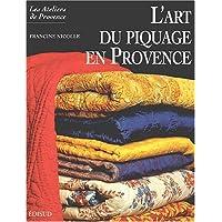 L'art du piquage en Provence