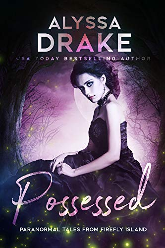Possessed (Paranormal Tales from Firefly Island Book 3) ()