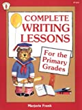 Complete Writing Lessons for the Primary Grades, Marjorie Frank, 0865301638