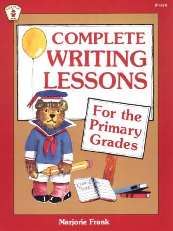 Complete Writing Lessons for the Primary Grades (Kids' Stuff) ()