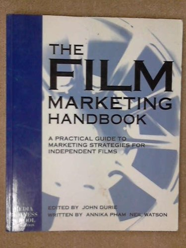The Film Marketing Handbook: A Practical Guide to
